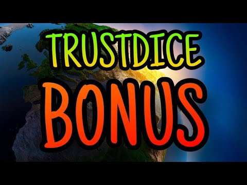 TRUSTDICE DEPOSIT BONUS UP TO 1 BITCOIN 100%