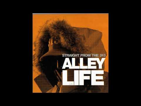 Alley Life - Straight From The 313