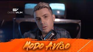 Gabriel Valim  - MODO AVIÃO (Video Clipe Oficial) #Lançamento