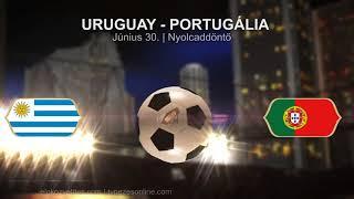 Uruguay - Portugália nyolcaddöntő  2018.06.30. Foci VB meccsPROMÓ