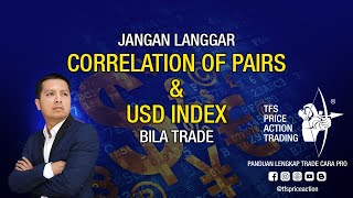 Trade Major Pairs Sahaja, Dan Jangan Langgar Correlation Of Pairs & USD Index Dalam Forex Trading