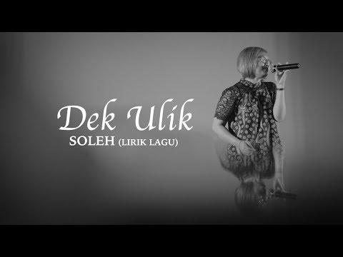 Dek ulik - soleh (lirik lagu)