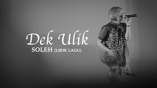 Download lagu Dek ulik soleh MP3