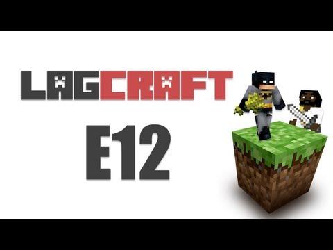 LAGCRAFT E12 -- MineCraft [Adam's POV LAGTV2]