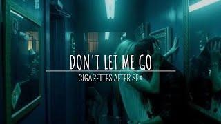 Don't let me go - Cigarettes After Sex ( Sub Español - Lyrics )
