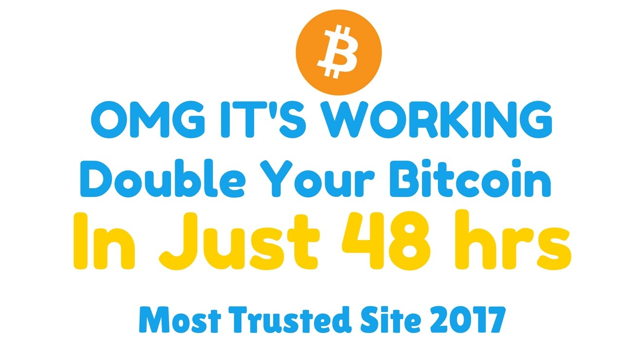 Double Your Bitcoin In Just 48 Hrs 200 Working Best Site Ever Min