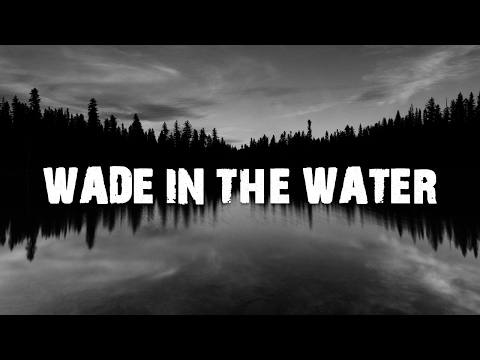 WADE IN THE WATER  The Classic Spiritual  Great for Kids to Sing along with