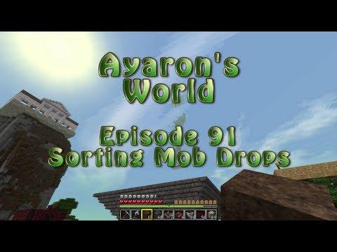 Minecraft Ayaron's World  91 - Sorting Mob Drops