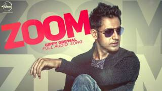Zoom Full Audio Song | Gippy Grewal | Latest Punjabi Song 2016