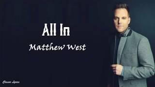 Matthew West -  All In  | Lyrics |