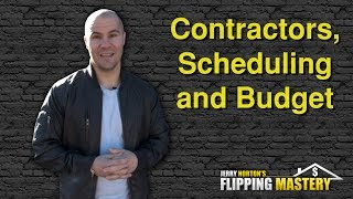 How to Keep a Contractor on Schedule & On Budget When Flipping Houses