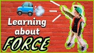Learning about FORCE! Easy science for kids!