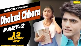 HD Dhakad Chhora Part 2 | धाकड़ छोरा भाग -2 | Uttar Kumar, Suman Negi | Haryanvi Full Movie | Sonotek