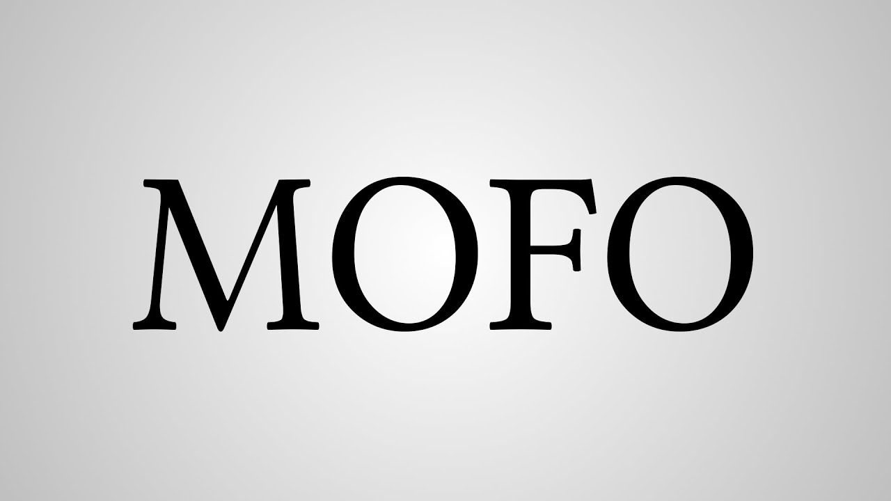 What means mofo