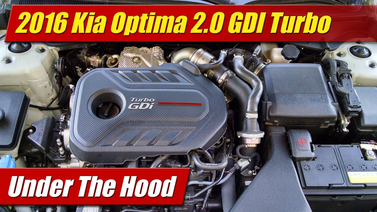 Under The Hood 2016 Kia Optima 2 0 Gdi Turbo Youtube