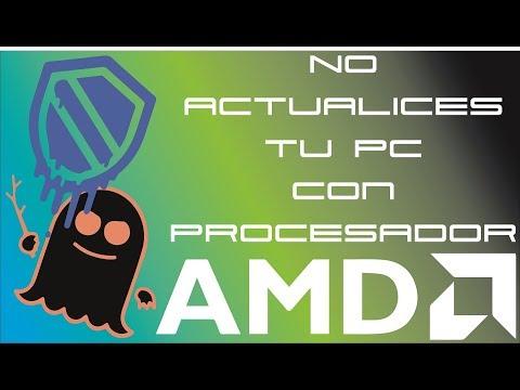 No actualices tu PC con procesador AMD (Parche fallido Spectre - Meltdown)