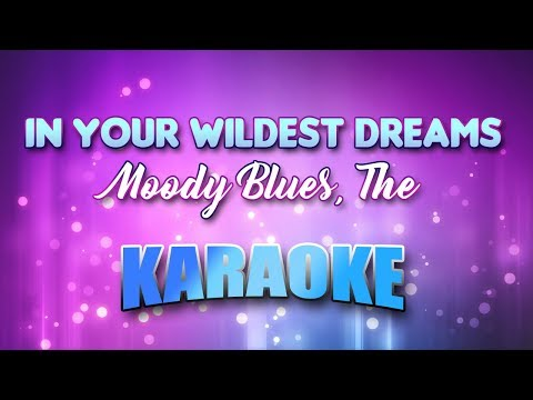 Moody Blues, The - In Your Wildest Dreams (Karaoke & Lyrics)