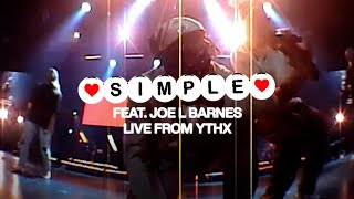 SIMPLE (FEAT. JOE L BARNES) - LIVE FROM YTHX21