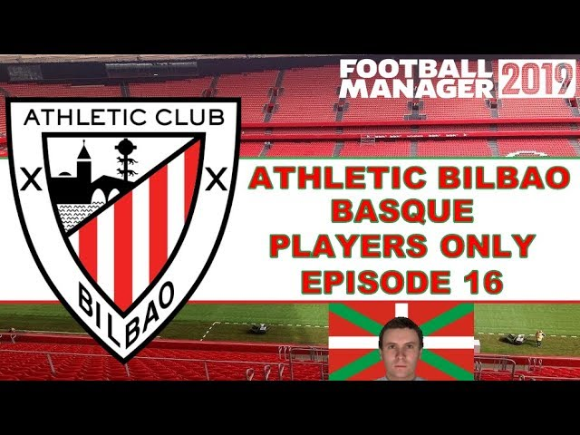 Football Manager 2019 | Athletic Bilbao | Basque Players Only - Episode 16 (Transfers + Atletico M.)