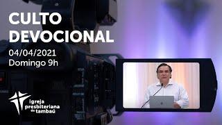 IPTambaú   Culto Devocional Ao Vivo   04/04/2021