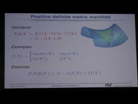 NIPS 2016 Workshop on Nonconvex Optimization: Suvrit Sra (Taming Nonconvexity via Geometry)