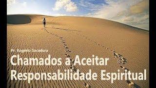 IGREJA UNIDADE DE CRISTO /  Chamados a Aceitar Responsabilidade Espiritual - Pr. Rogério Sacadura