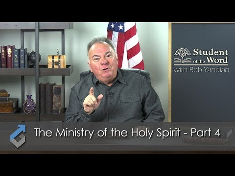 The Ministry of the Holy Spirit Part 4 - Student of the Word - 035