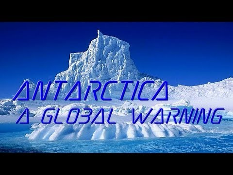 The Antarctica Challenge: A Global Warning.