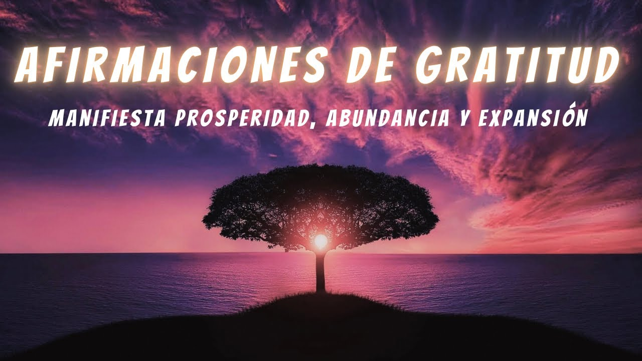 AFIRMACIONES POSITIVAS Para Iniciar Tu Día Con Buen Pie ✨ Abundancia, Prosperidad & Expansión