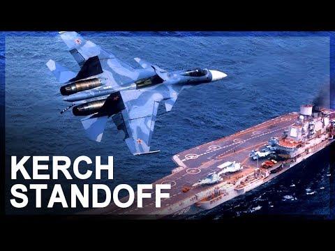 Russia-Ukraine standoff in Kerch Strait