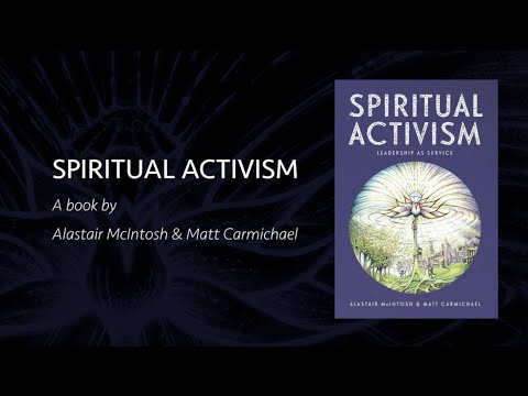 Alastair McIntosh & Matt Carmichael - Spiritual Activism