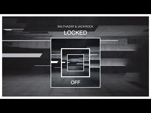 Balthazar & JackRock - Locked (Dubspeeka Remix) - OFF150