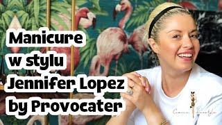 Manicure w stylu Jennifer Lopez by Provocater