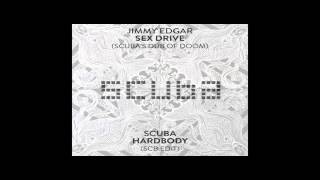 Jimmy Edgar - Sex Drive (Scuba's Dub Of Doom)