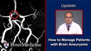 Brain Aneurysms | Updates on Unruptured Intracranial Aneurysms