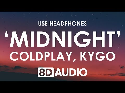 Coldplay - Midnight (8D AUDIO) 🎧 (Kygo Remix)