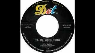 """Ken Lyon -- """"The Big White House"""" (Dot) 1960"""