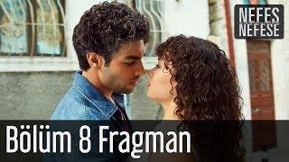 Video Nefes Nefese 8. Bölüm Fragman download MP3, 3GP, MP4, WEBM, AVI, FLV September 2018