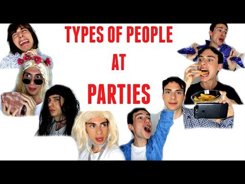 TYPES OF PEOPLE AT PARTIES