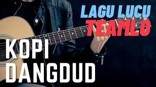 Kopi Dangdut (lagu lucu TeamLo)