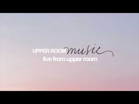 You Satisfy (feat. Elyssa Smith) // Upper Room Music // Live From Upper Room