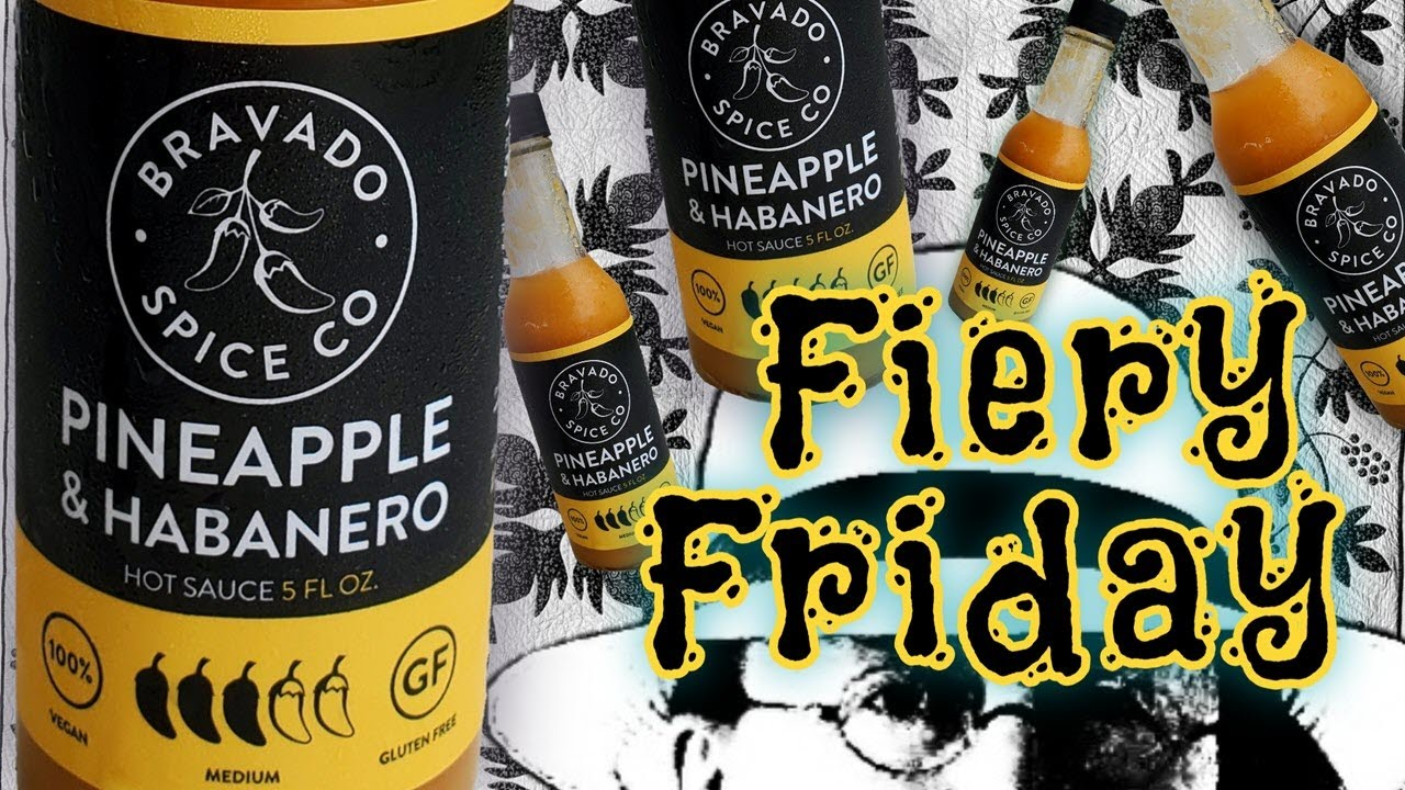 REVIEWED! Bravado Spice Co. Pineapple & Habanero Hot Sauce Review - Fiery Friday!