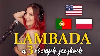 LAMBADA w 3 różnych językach (in 3 different languages) | Kasia Staszewska COVER