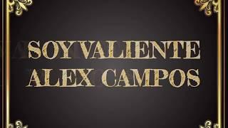 Soy Valiente -  Alex Campos