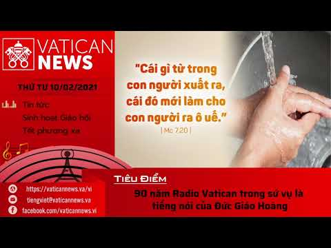 Radio: Vatican News Tiếng Việt thứ Tư 10.02.2021