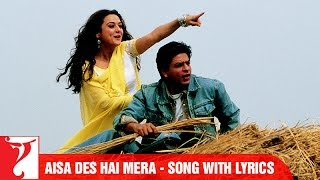 "Lyrical: ""Aisa Des Hai Mera"" - Full Song with Lyrics - Veer-Zaara"