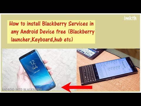 How to install Blackberry Services in any Android Device free