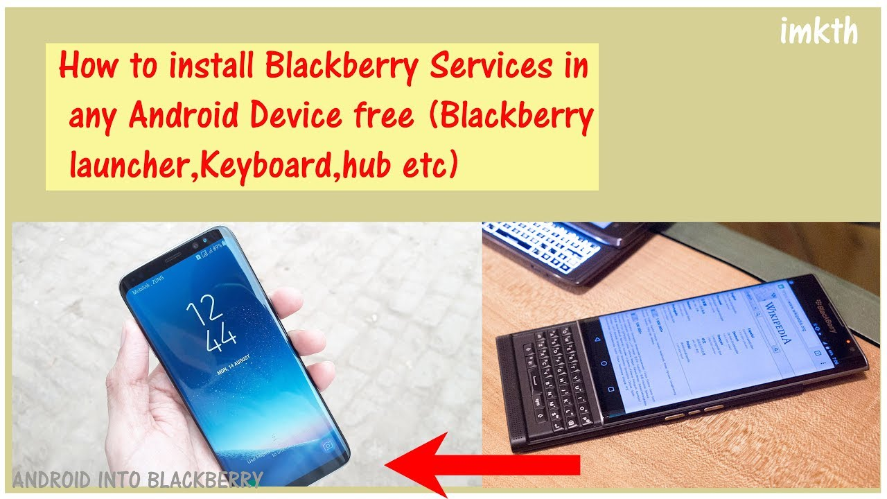 How to install Blackberry Services in any Android Device free (Blackberry  launcher,Keyboard,hub etc)