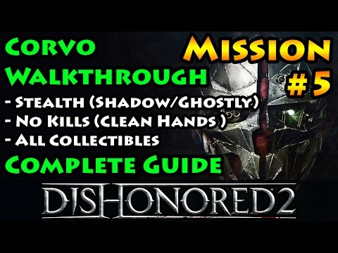Dishonored 2 - Ghostly   Shadow   Clean Hands   Mission 5 The Royal Conservatory - Corvo