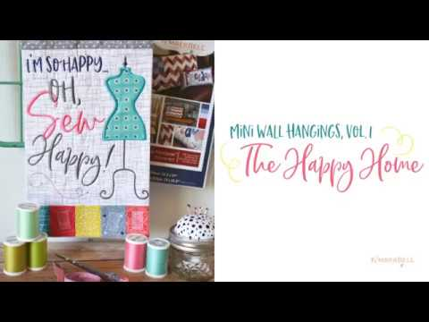 Mini Wall Hangings Vol 1: The Happy Home Machine Embroidery Designs